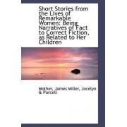 Short Stories from the Lives of Remarkable Women by Mother