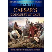Caesar's Conquest of Gaul by Julius Caesar