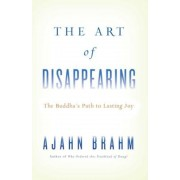 The Art of Disappearing: The Buddha's Path to Lasting Joy, Paperback