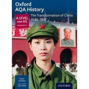 Oxford AQA History for A Level: The Transformation of China 1936-1997 by Robert Whitfield