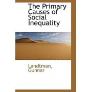 The Primary Causes of Social Inequality by Landtman Gunnar