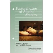 Pastoral Care of Alcohol Abusers by Andrew J. Weaver