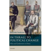 In Thrall to Political Change by Malcolm Anderson