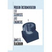 Modern Instrumentation for Scientists and Engineers by James A. Blackburn