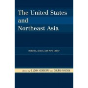 The United States and Northeast Asia by G. John Ikenberry