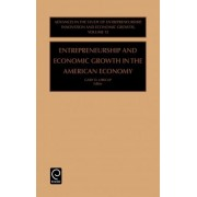 Entrepreneurship and Economic Growth in the American Economy by Gary D. Libecap