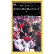 Bilciul desertaciunilor - W. M. Thackeray
