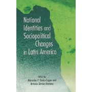 National Identities and Sociopolitical Changes in Latin America by Antonio Gomez-Moriana