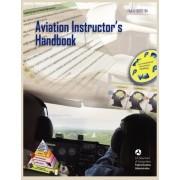 Aviation Instructor's Handbook (FAA-H-8083-9a) by Flight Standards Service