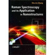 Raman Spectroscopy and Its Application in Nanostructures by Shu-Lin Zhang