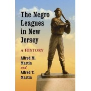 The Negro Leagues in New Jersey by Alfred M. Martin