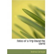Notes of a Trip Round the World by Andrew Carnegie