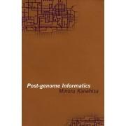 Post-genome Informatics by Minoru Kanehisa
