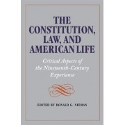 The Constitution, Law, and American Life by Donald G. Nieman