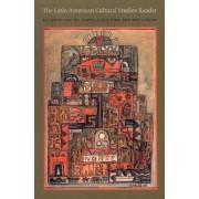 The Latin American Cultural Studies Reader by Sarto Ana Del