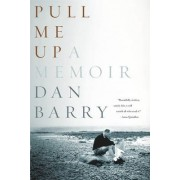 Pull Me Up by Dan Barry