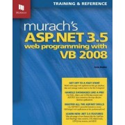 Murach's ASP.NET 3.5 Web Programming with VB 2008 by Anne Boehm