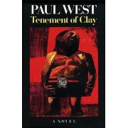 Tenement of Clay by Paul West