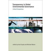 Transparency in Global Environmental Governance by Aarti Gupta