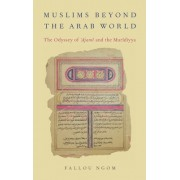 Muslims Beyond the Arab World: The Odyssey of Ajami and the Muridiyya