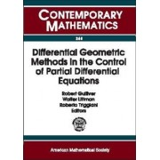 Differential Geometric Methods in the Control of Partial Differential Equations by Robert Gulliver