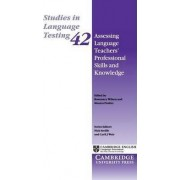 Assessing Language Teachers' Professional Skills and Knowledge by Rosemary Wilson