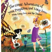The Great Adventures of Nina Puppalina and Lizzy Lou: Nina, Lizzy Lou, and the Trainer