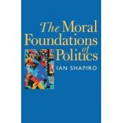 The Moral Foundations of Politics by Ian Shapiro