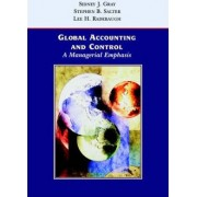 Global Accounting and Control by Sidney J. Gray