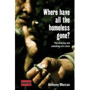 Where Have All The Homeless Gone? by A Marcus