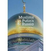 Muslims in Putin's Russia by Simona E. Merati