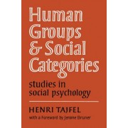 Human Groups and Social Categories:Studies in Social Psychology by Henri Tajfel