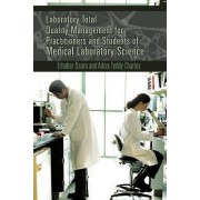 Laboratory Total Quality Management for Practitioners and Students of Medical Laboratory Science by Dr Erhabor Osaro