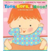Toes, Ears, & Nose!: A Lift-the-Flap Book (Lap Edition) by Marion Dane Bauer