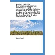 Heath's Infallible Government Counterfeit Detector, at Sight by Laban Heath