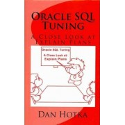 Oracle SQL Tuning by Dan Hotka