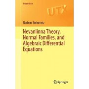 Nevanlinna Theory, Normal Families, and Algebraic Differential Equations 2017 by Norbert Steinmetz