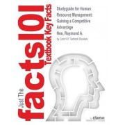 Studyguide for Human Resource Management: Gaining a Competitive Advantage by Noe, Raymond A., ISBN 9780077925185