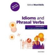 Oxford Word Skills Intermediate: Idioms And Phrasal Verbs With Answer Key(Gairns R., Redman S.)