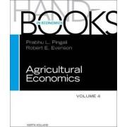 Handbook of Agricultural Economics: Vol. 4 by Robert E. Evenson
