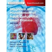 Diagnosis and Management of Adult Congenital Heart Disease by Michael A. Gatzoulis