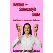 Behind the Saleslady's Smile by Barbara Bennon Orlan