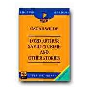 LORD ARTHUR SAVILE'S CRIME AND OTHER STORIES(OSCAR WILDE) (UPPER SECONDARY)