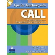 Tips for Teaching with CALL by Carol A. Chapelle