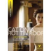 Cat on a Hot Tin Roof: York Notes Advanced by Tennessee Williams