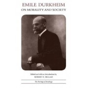 On Morality and Society by Emile Durkheim