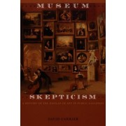 Museum Skepticism by David Carrier