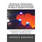 Response Threshold Based Task Allocation in Multi-Agent Systems: Performing Concurrent Benefit Tasks with Limited Information
