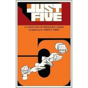 Just Five (Children's Song Collection) by Robert E Kersey