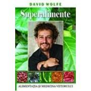 Superalimente - David Wolfe